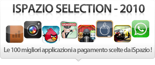 iSpazio Selection 2010: Ecco le 100 migliori applicazioni a pagamento per iPhone scelte da iSpazio!