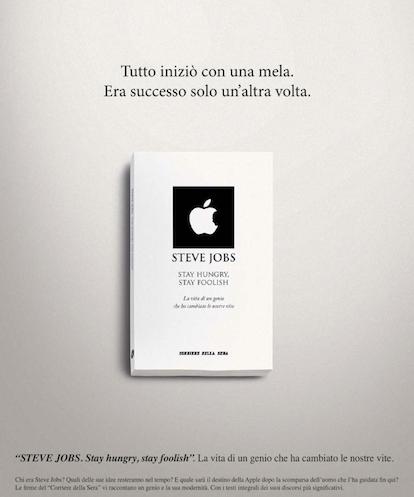 Steve Jobs: Stay Hungry, Stay Foolish. Il Corriere della Sera ricorda il genio di Cupertino