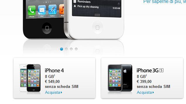 iPhone 4 da 8 gb compare sul sito Apple a 549€. E' l'iPhone 3GS il modello economico!