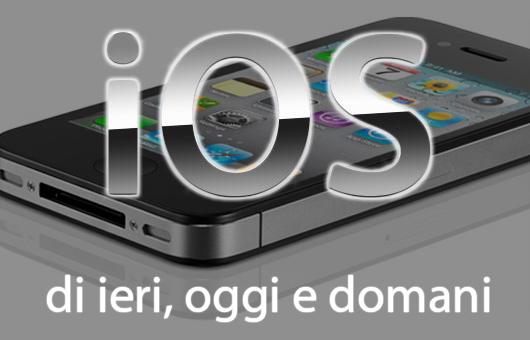 L'evoluzione di Apple iOS: com'è e come vorremmo che fosse | Approfondimento