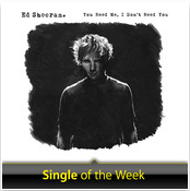 You Need Me, I Don't Need You di Ed Sheeran è il nuovo Singolo della Settimana scelto da Apple [Videoclip]