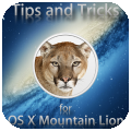 Tips & Tricks for OS X Mountain Lion