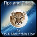Scoprire tutti i trucchi del 'Leone di Montagna' è davvero semplice, con Tips & Tricks for OS X Mountain Lion
