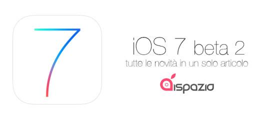 ios 7 beta 2 novità