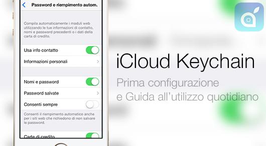 Ecco come attivare ed usare iCloud Keychain su iPhone, iPad e Mac | Guida iSpazio
