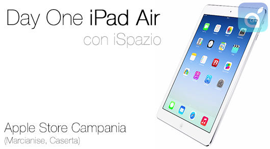 DayOne iPad Air: iSpazio all'Apple Store Campania a Marcianise