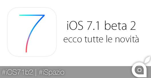 ios 7.1 beta 2 novità ispazio