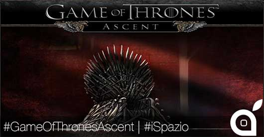 Game of Thrones Ascent arriverà presto su iOS