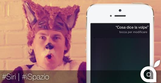 """""""Cosa dice la volpe?"""" Siri risponde [Video]"""