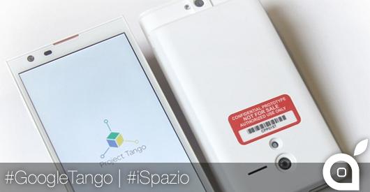 Google presenta il progetto Tango: lo smartphone che mappa gli ambienti in 3D [Video]