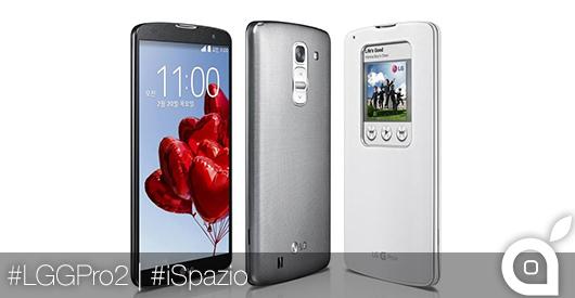 [MWC 2014] iSpazio prova il nuovo LG G Pro 2, un concentrato di design e potenza [Video]