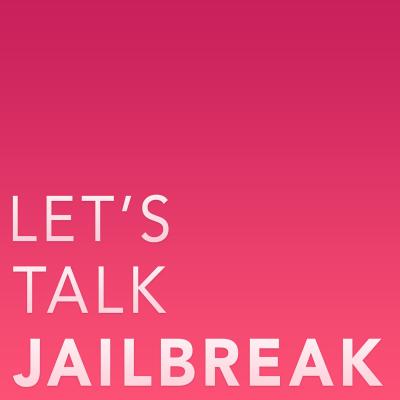 Lets_Talk_Jailbreak_Podcast-400x400