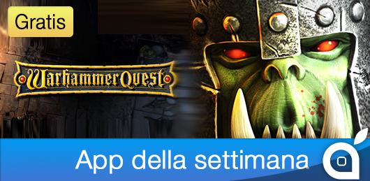 Warhammer Quest è la nuova App della Settimana e diventa gratuito per 7 giorni. Approfittatene!