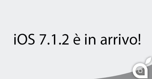Apple sta per rilasciare iOS 7.1.2: l'arrivo è imminente!