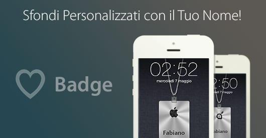 iSpazio rilancia gli Sfondi Badges personalizzati con il vostro nome: ora ottimizzati per iOS 7!
