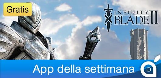 """Apple rende gratuito il gioco """"Infinity Blade II"""" per 7 giorni con l'App della Settimana. Approfittatene!"""