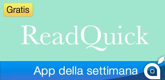 """Apple rende gratuita l'app """"ReadQuick"""" per 7 giorni con l'App della Settimana. Approfittatene!"""