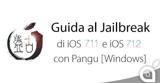 Come effettuare il Jailbreak di iOS 7.1 – 7.1.1 e 7.1.2 con Pangu su Windows