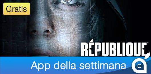 """Apple rende gratuito il gioco """"Republique"""" per 7 giorni con l'App della Settimana. Approfittatene!"""
