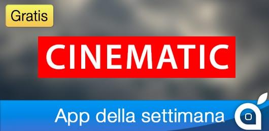 """Apple rende gratuita l'app """"Cinematic"""" per 7 giorni con l'App della Settimana. Approfittatene!"""