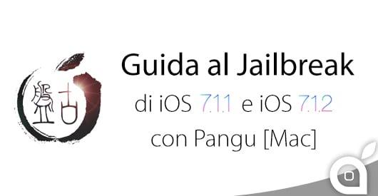 Come effettuare il Jailbreak di iOS 7.1 – 7.1.1 e 7.1.2 con Pangu su Mac