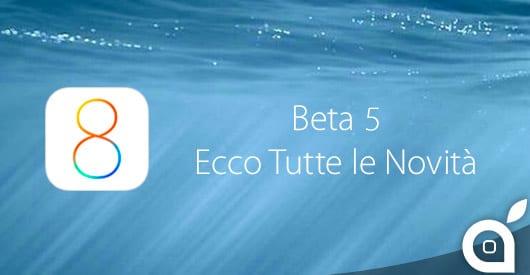 iOS 8 beta 5: Cosa cambia? Ecco tutte le novità in un solo articolo [IN AGGIORNAMENTO x15]