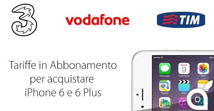 3, Vodafone e Tim: Ecco una comparazione di tutte le tariffe per acquistare l'iPhone 6 e 6 Plus in abbonamento
