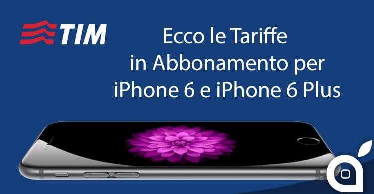 TIM: Ecco svelate le tariffe e i piani per acquistare l'iPhone 6 e 6 Plus in Abbonamento