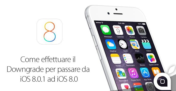 Come effettuare il Downgrade da iOS 8.0.1 ad iOS 8.0
