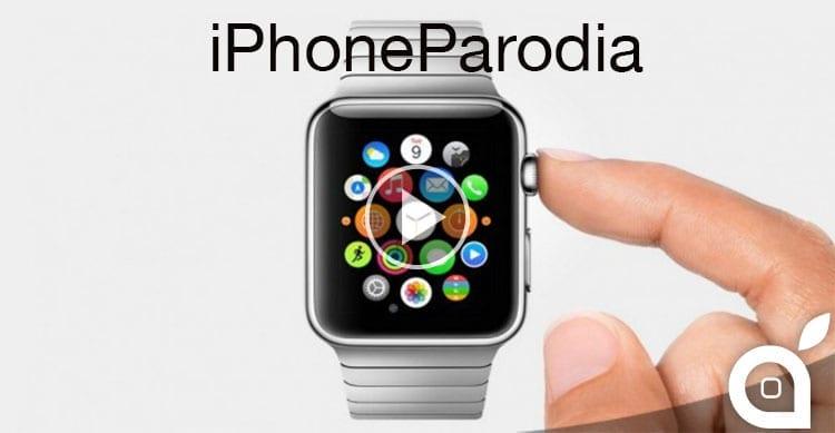 Apple Watch protagonista del nuovo video di iPhoneParodia [Video]