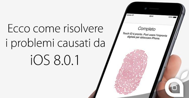 Ecco la guida per risolvere i problemi causati da iOS 8.0.1