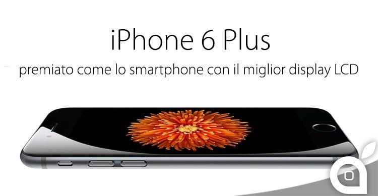 iPhone 6 Plus si aggiudica il titolo di smartphone con il miglior display LCD