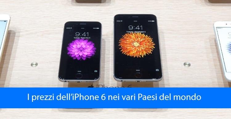 Dove conviene comprare l'iPhone 6? Ecco tutti i Prezzi e la disponibilità all'estero