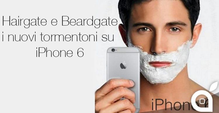 hairgate beardgate iphone 6