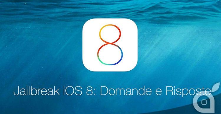 Il Jailbreak di iOS 8: tutte le risposte ai dubbi più comuni
