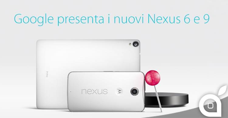 Google presenta i nuovi Nexus 6 e Nexus 9: i primi smartphone e tablet con Android 5.0 Lollipop [Video]
