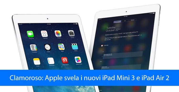 Clamoroso errore di Apple o abile mossa di marketing? Svelati in anticipo i nuovi iPad Mini 3 ed iPad Air 2