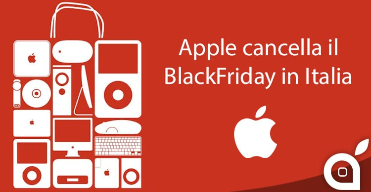 Apple cancella il BlackFriday in Italia: quest'anno nessuno sconto!