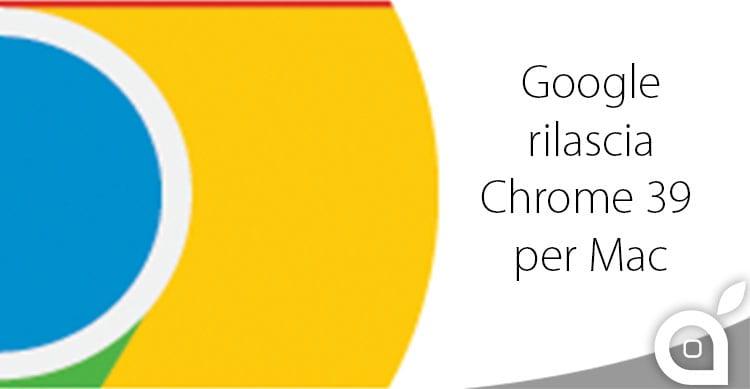 Arriva la tanto attesa versione a 64bit del browser Chrome per Mac