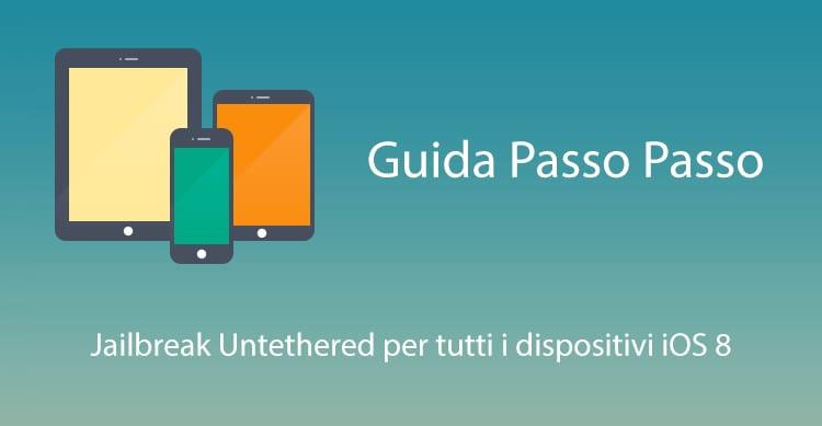 Guida passo passo per eseguire il Jailbreak di tutti i dispositivi con iOS 8 e superiori [Windows]