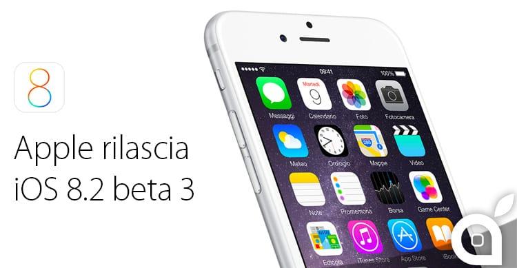 Apple rilascia iOS 8.2 beta 3 agli sviluppatori [AGGIORNATO]
