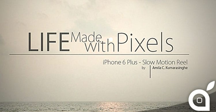 life made with pixel slow motion iphone 6 plus