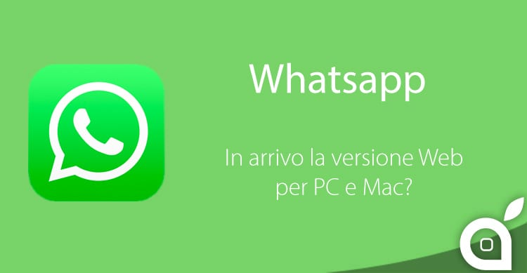 Whatsapp: In arrivo una versione Web accessibile da PC e Mac?