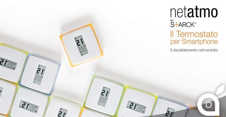 Solo per oggi 16% di sconto sull'innovativo termostato per smartphone Netatmo