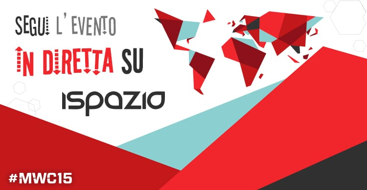 Mobile World Congress 2015: anche quest'anno sarà possibile seguirlo su iSpazio