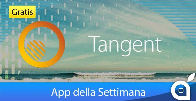 """Apple rende gratuito """"Tangent"""" per 7 giorni con l'App della Settimana. Approfittatene! [Video]"""