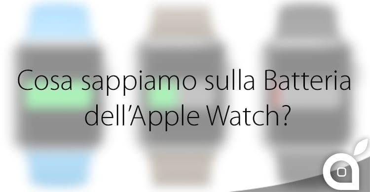 Apple Watch: cosa sappiamo sulla durata della batteria?