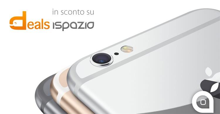Deals iSpazio: iPhone 6 a 599€ per i più veloci