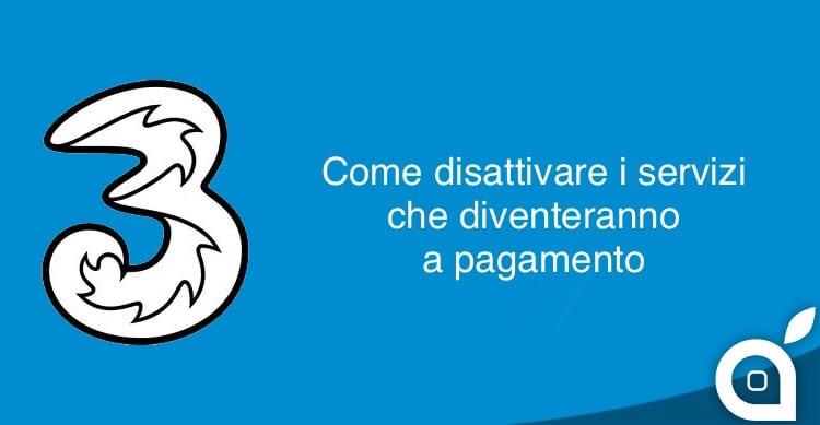 Aumentano i costi dei servizi di 3 Italia: Ecco come disattivarli!