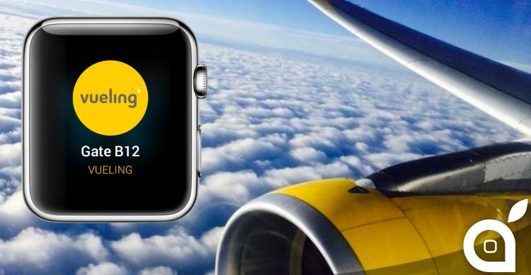 Vueling è la prima compagnia aerea al mondo con un'app di geolocalizzazione per Apple Watch